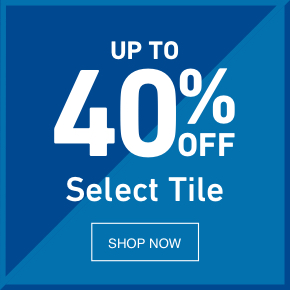 UP TO 40 PERCENT OFF Select Tile.