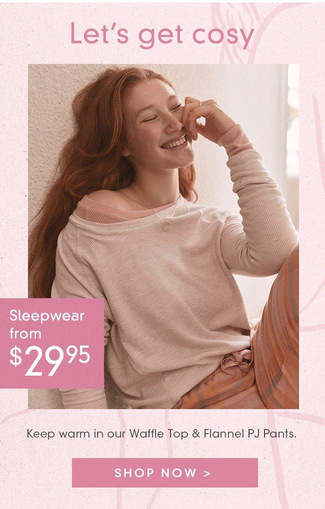 Shop Sleepwear From $29.95