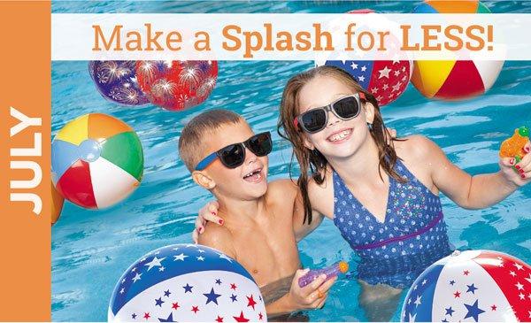 Make A Splash for Less