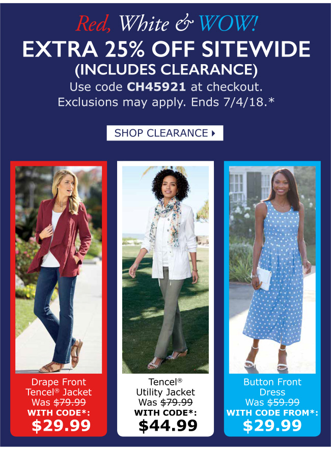 Extra 25% off sitewide (inlcudes Clearance). Use Code - CH45921. Exclusions may apply. Ends 7/4/18.*