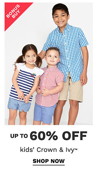 bonus buy - up to 60% off kids' crown & ivy. Shop now.