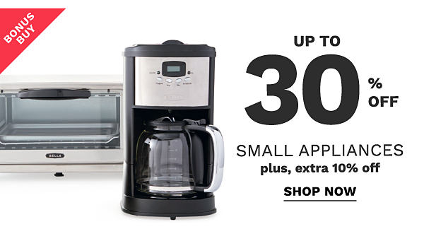 Bonus Buy - up to 30% off small appliances plus extra 10% off. Shop now.
