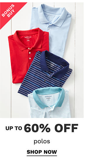 bonus buy - up to 60% off polos. Shop now.