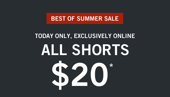 All Shorts $20*