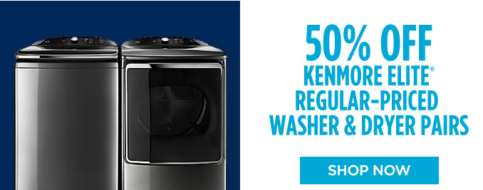 50% OFF KENMORE ELITE REGULAR-PRICED WASHER & DRYER PAIRS | SHOP NOW