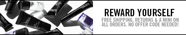 REWARD YOURSELF FREE SHIPPING, RETURNS & A MINI ON ALL ORDERS. NO OFFER CODE NEEDED!