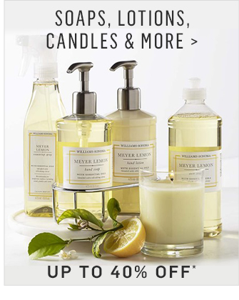 SOAPS, LOTIONS, CANDLES & MORE - UP TO 40% OFF*
