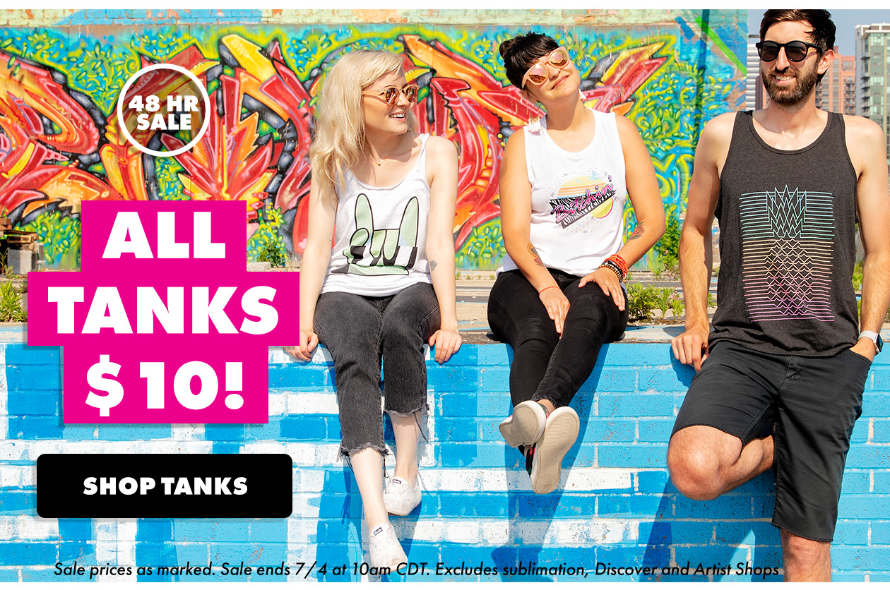 All Tanks $10 for 48 hours!