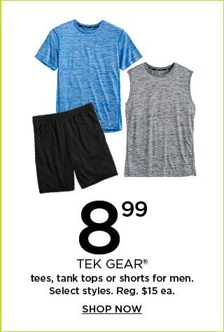 $8.99 select Tek Gear tees, tank tops or shorts for men.  Reg, $15 each.  Shop now.