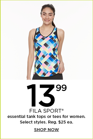 13.99 fila sport essential tank tops or tees for women. select styles. regularly $25 each. shop now.
