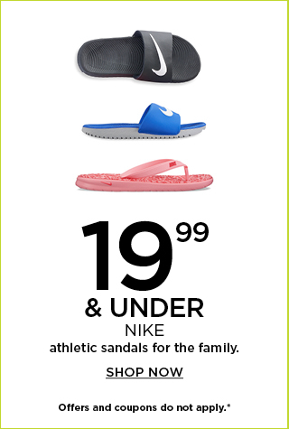 $19.99 & under Nike sandals for the family. Shop now.