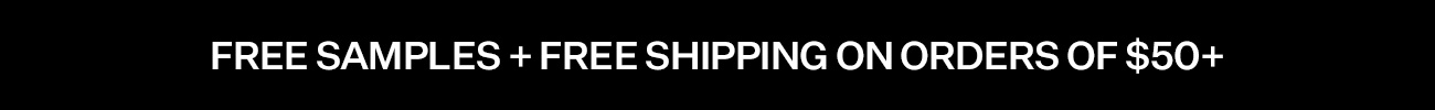 Free samples + free shipping on orders of $50+