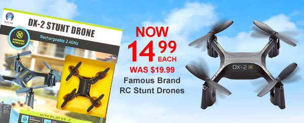 NOW 14.99 EACH WAS $19.99 Famous Brand RC Stunt Drones