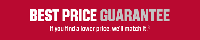 BEST PRICE GUARANTEE   If you find a lower price, we'll match it.