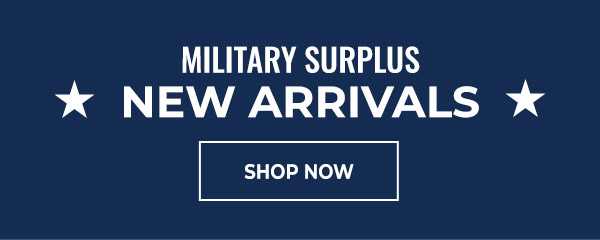 Shop New Arrivals Military Surplus