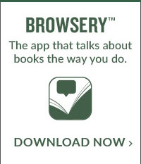 BROWSERY The app that talks about books the way you do. | DOWNLOAD NOW