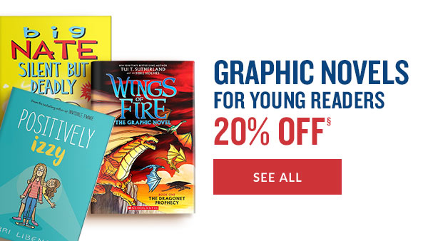 20% OFF GRAPHIC NOVELS FOR YOUNG READERS  - SEE ALL