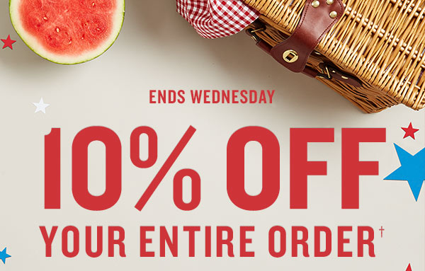 ENDS WEDNESDAY - 10% OFF YOUR ENTIRE ORDER