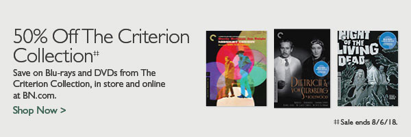 50% Off The Criterion Collection: Save on Blu-rays and DVDs from The Criterion Collection, in store and online at BN.com/Citerion - Shop Now [Sale ends 8/6/18.]