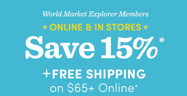 Members Save 15%* In-Store And Online + Free Shipping* On $65+