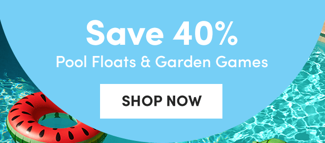 Save 40% Pool Floats & Garden Games