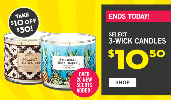 Ends today! No such thing as too many 3-wicks! I love it for the scent, the throw, the smooothness and the burning quality - NILLA! Select 3-wick candles $10.50 - PLUS! Take $10 off $30 - SHOP
