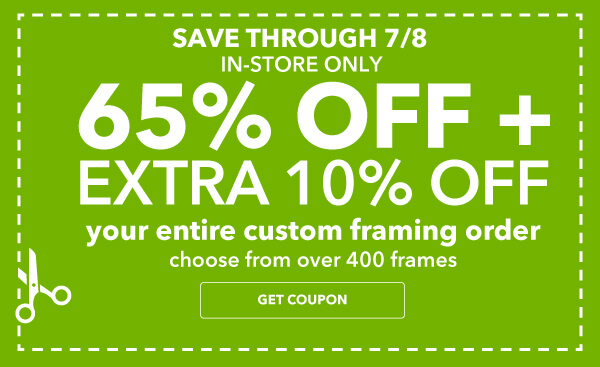 Save through 7/8. 65% + extra 10% off Your Entire Custom Framing Order. Choose from over 400 Frames. GET COUPON.