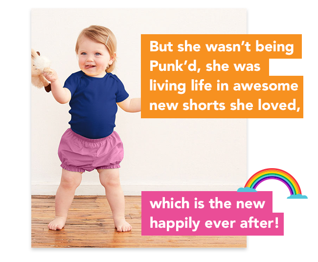 but she wasn't being Punk'd, she was living life in awesome new shorts she loved, which is the new happily ever after!