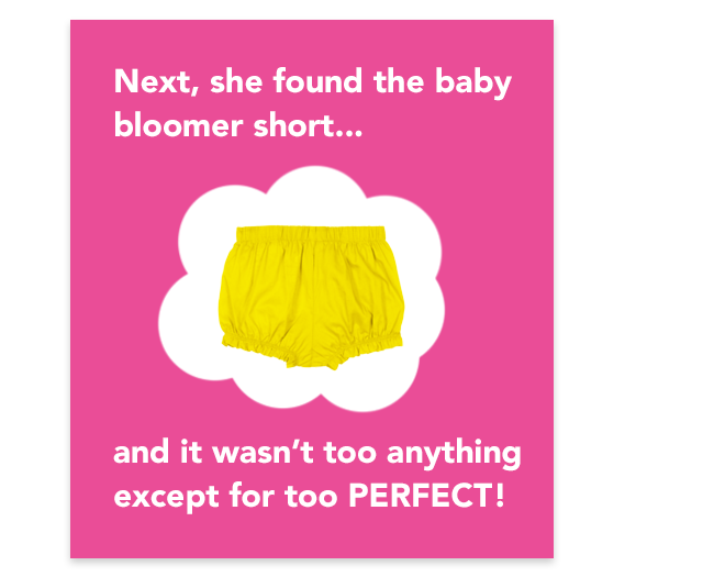 next, she found the baby bloomer short... and it wasn't too anything except for too PERFECT!