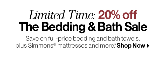 Limited Time: 20% off The Bedding & Bath Sale