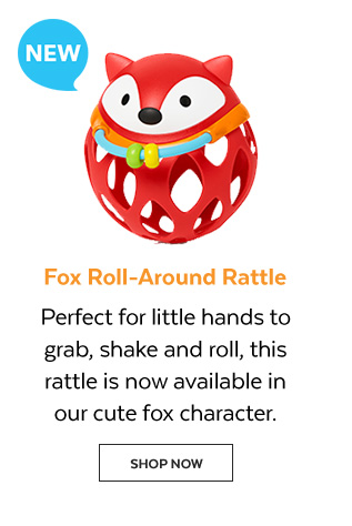 New | Fox roll-around rattle | Perfect for little hands to grab, shake and roll, this rattle is now available in our cute fox character. Shop Now