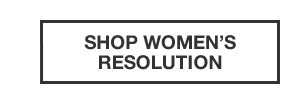 SHOP WOMEN'S RESOLUTION COLLECTION