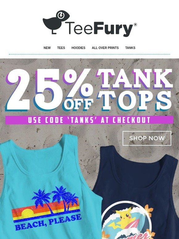 22289ad58 Tee Fury LLC: ALL tanks now 25% off! | Milled