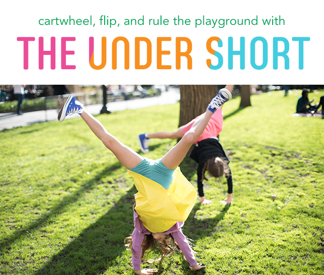 cartwheel, flip, and rule the playground with the under short!