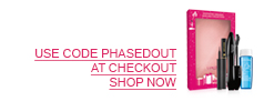 USE CODE PHASEDOUT AT CHECKOUT. SHOP NOW