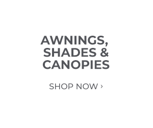 Shop Awnings, Shades and Canopies