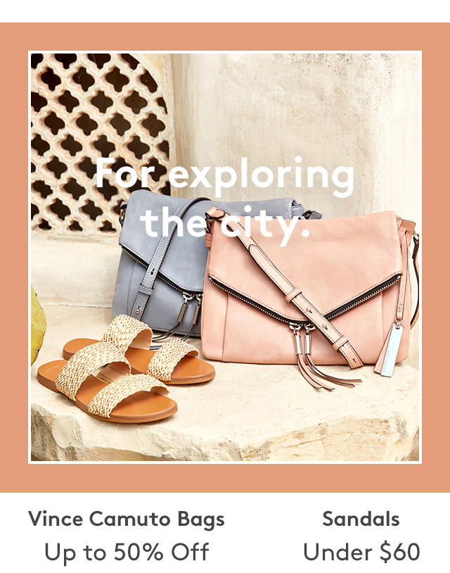 For exploring the city. | Vince Camuto Bags Up to 50% Off | Sandals Under $60