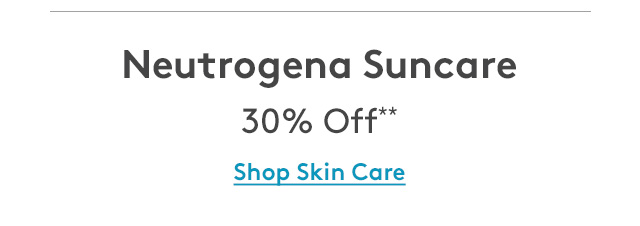 Neutrogena Suncare | 30% Off** | Shop Skincare