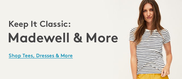 Keep It Classic: Madewell & More | Shop Tees, Dresses & More