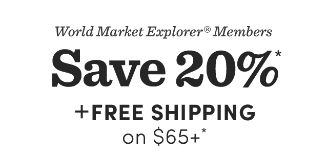 Members Save 20%* + Free Shipping* On $65+