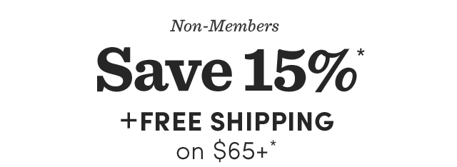 Save 15%* + Free Shipping* On $65+