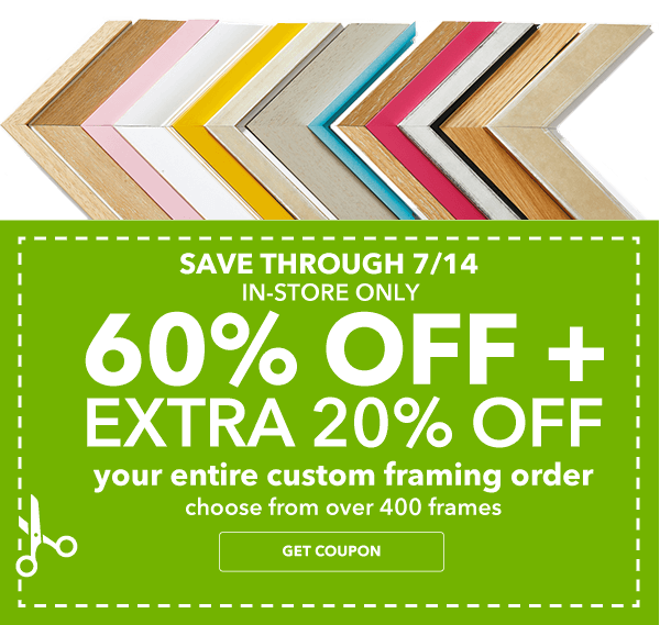 60% off + extra 20% off Your Entire Custom Framing Order.