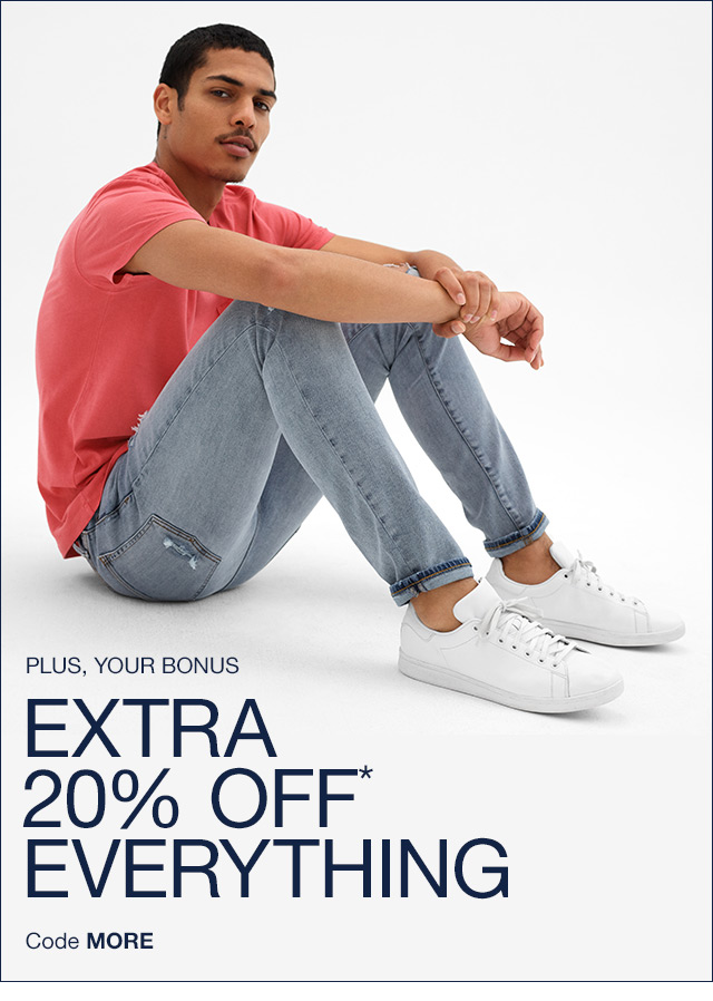 EXTRA 20% OFF* EVERYTHING