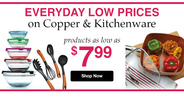 Shop Everyday Low Prices on Copper & Kitchenware!