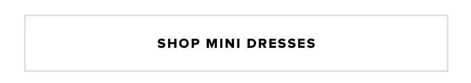 Mini Edition. Shop Mini Dresses.