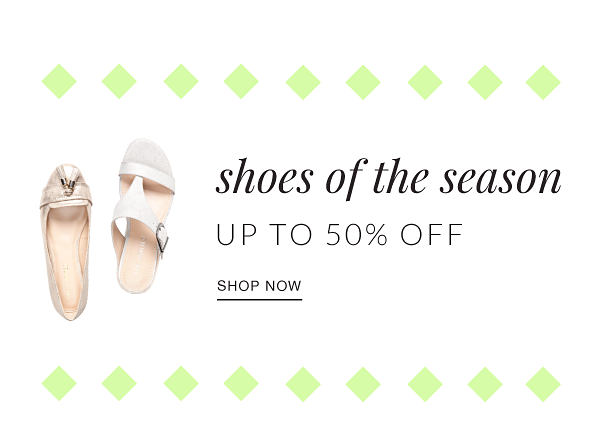 shoes of the season - up to 50% off