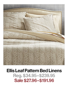 Ellis Leaf Pattern Bed Linens Reg. $34.95$239.95 Sale $27.96$191.96