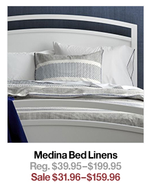 Medina Bed Linens Reg. $39.95$199.95 Sale $31.96$159.96