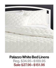 Palazzo White Bed Linens Reg. $34.95$189.95 Sale $27.96$151.96
