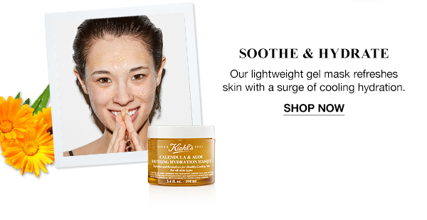 SOOTHE & HYDRATE - Our lightweight gel mask refreshes skin with a surge of cooling hydration. - SHOP NOW